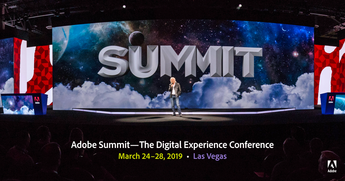 Adobe Summit 2019—The Digital Experience Conference | March 24–28, 2019